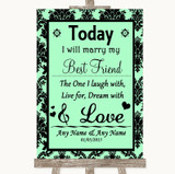 Mint Green Damask Today I Marry My Best Friend Customised Wedding Sign