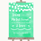 Mint Green Watercolour Lights Today I Marry My Best Friend Wedding Sign