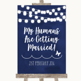 Navy Blue Watercolour Lights My Humans Are Getting Married Wedding Sign