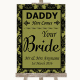 Olive Green Damask Daddy Here Comes Your Bride Customised Wedding Sign