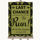 Olive Green Damask Last Chance To Run Customised Wedding Sign