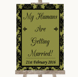 Olive Green Damask My Humans Are Getting Married Customised Wedding Sign