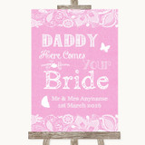 Pink Burlap & Lace Daddy Here Comes Your Bride Customised Wedding Sign