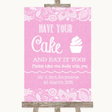 Pink Burlap & Lace Have Your Cake & Eat It Too Customised Wedding Sign