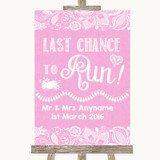 Pink Burlap & Lace Last Chance To Run Customised Wedding Sign