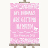 Pink Burlap & Lace My Humans Are Getting Married Customised Wedding Sign