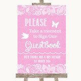 Pink Burlap & Lace Take A Moment To Sign Our Guest Book Wedding Sign