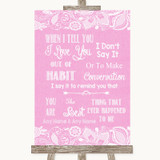 Pink Burlap & Lace When I Tell You I Love You Customised Wedding Sign