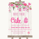 Pink Rustic Wood Have Your Cake & Eat It Too Customised Wedding Sign