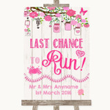 Pink Rustic Wood Last Chance To Run Customised Wedding Sign