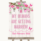 Pink Rustic Wood My Humans Are Getting Married Customised Wedding Sign