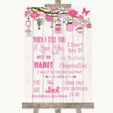 Pink Rustic Wood When I Tell You I Love You Customised Wedding Sign