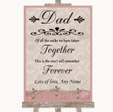 Pink Shabby Chic Dad Walk Down The Aisle Customised Wedding Sign