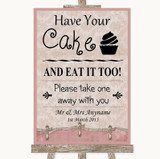 Pink Shabby Chic Have Your Cake & Eat It Too Customised Wedding Sign