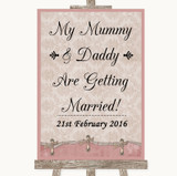 Pink Shabby Chic Mummy Daddy Getting Married Customised Wedding Sign