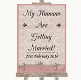 Pink Shabby Chic My Humans Are Getting Married Customised Wedding Sign