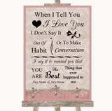 Pink Shabby Chic When I Tell You I Love You Customised Wedding Sign