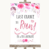 Pink Watercolour Floral Last Chance To Run Customised Wedding Sign