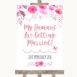Pink Watercolour Floral My Humans Are Getting Married Customised Wedding Sign