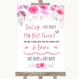 Pink Watercolour Floral Today I Marry My Best Friend Customised Wedding Sign