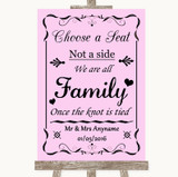 Pink Choose A Seat We Are All Family Customised Wedding Sign