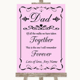 Pink Dad Walk Down The Aisle Customised Wedding Sign