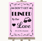Pink Don't Be Blinded Sunglasses Customised Wedding Sign