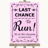 Pink Last Chance To Run Customised Wedding Sign