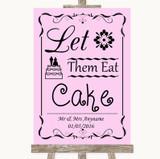 Pink Let Them Eat Cake Customised Wedding Sign