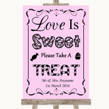 Pink Love Is Sweet Take A Treat Candy Buffet Customised Wedding Sign