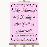 Pink Mummy Daddy Getting Married Customised Wedding Sign