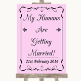 Pink My Humans Are Getting Married Customised Wedding Sign