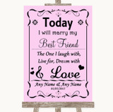 Pink Today I Marry My Best Friend Customised Wedding Sign