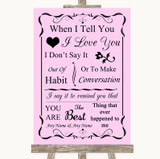 Pink When I Tell You I Love You Customised Wedding Sign