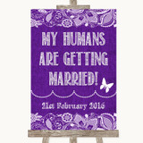 Purple Burlap & Lace My Humans Are Getting Married Customised Wedding Sign