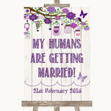 Purple Rustic Wood My Humans Are Getting Married Customised Wedding Sign