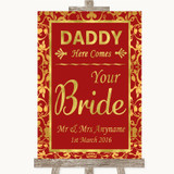 Red & Gold Daddy Here Comes Your Bride Customised Wedding Sign