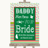 Red & Green Winter Daddy Here Comes Your Bride Customised Wedding Sign