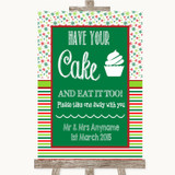 Red & Green Winter Have Your Cake & Eat It Too Customised Wedding Sign