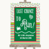 Red & Green Winter Last Chance To Run Customised Wedding Sign