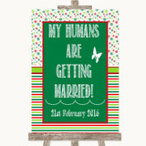 Red & Green Winter My Humans Are Getting Married Customised Wedding Sign