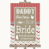 Red & Grey Winter Daddy Here Comes Your Bride Customised Wedding Sign