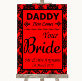 Red Damask Daddy Here Comes Your Bride Customised Wedding Sign