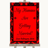 Red Damask My Humans Are Getting Married Customised Wedding Sign