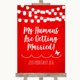 Red Watercolour Lights My Humans Are Getting Married Customised Wedding Sign