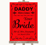 Red Daddy Here Comes Your Bride Customised Wedding Sign