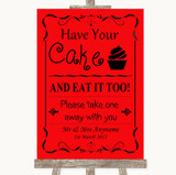 Red Have Your Cake & Eat It Too Customised Wedding Sign