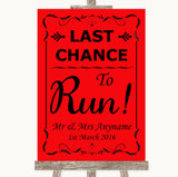 Red Last Chance To Run Customised Wedding Sign