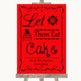 Red Let Them Eat Cake Customised Wedding Sign