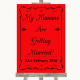 Red My Humans Are Getting Married Customised Wedding Sign